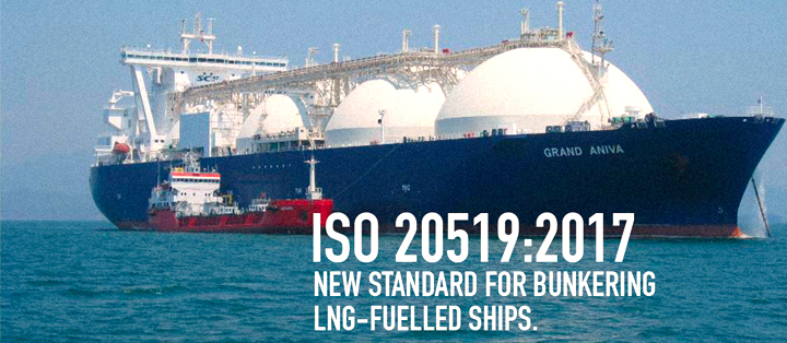 iso-20519-2017-new-standard-for-bunkering-lng-fuelled-ships