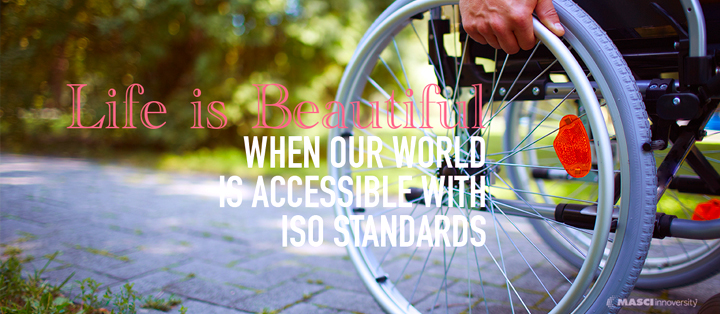 Life-is-Beautiful-when-Our-World-is-accessible-with-ISO-Standards