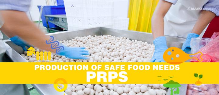 Production-of-Safe-Food-Needs-PRPs